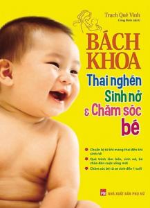 sach bach khoa thai nghen sinh no cham soc be 217x300 - 15 cuốn sách nuôi dạy con hay làm cha mẹ nên đọc