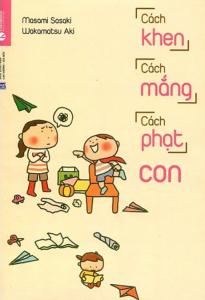 sach cach khen cach mang cach phat con 205x300 - 15 cuốn sách nuôi dạy con hay làm cha mẹ nên đọc