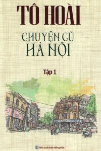 sach chuyen cu ha noi tap 1 200x300 - 11 quyển sách hay về Hà Nội khắc họa chi tiết chân dung của thành phố nghìn năm tuổi