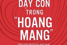 Photo of Dạy Con Trong Hoang Mang