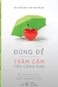 sach dung de tram cam tan cong ban 201x300 - 15 quyển sách hay về trầm cảm mang đến cho người đọc một cái nhìn thấu suốt hơn