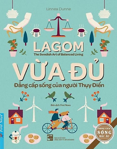 Photo of Lagom – Vừa Đủ – Đẳng Cấp Sống Của Người Thụy Điển