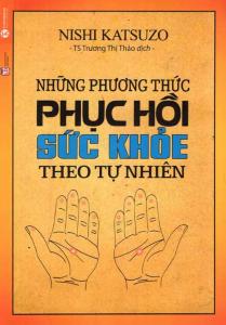 sach nhung phuong thuc phuc hoi suc khoe theo tu nhien 209x300 - 15 quyển sách hay về sức khỏe đầy sâu sắc và thực tiễn