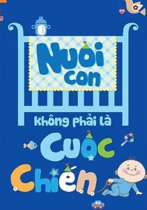 sach nuoi con khong phai la cuoc chien 211x300 - 15 cuốn sách nuôi dạy con hay làm cha mẹ nên đọc