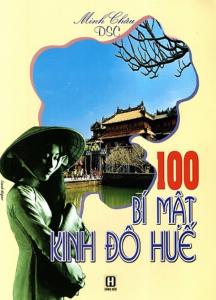 sach 100 bi mat kinh do hue 216x300 - 11 quyển sách hay về Huế thơ mộng và lãng mạn đến lạ kỳ