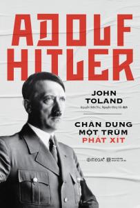 sach adolf hitler chan dung mot trum phat xit 203x300 - 11 quyển sách hay về Đức quốc xã hé lộ những sự thật lịch sử đầy ám ảnh