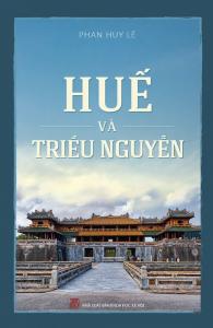 sach hue va trieu nguyen 195x300 - 11 quyển sách hay về triều Nguyễn cho bạn đọc cái nhìn toàn diện
