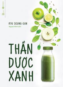 sach than duoc xanh 219x300 - 9 quyển sách hay về rau củ quả tiếp thêm nguồn kiến thức cho bạn