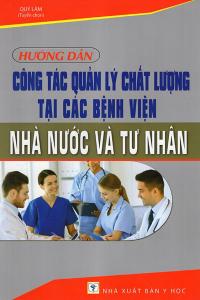 sach huong dan cong tac quan ly chat luong tai cac benh vien nha nuoc va tu nhan 200x300 - 11 cuốn sách hay về quản lý chất lượng đầy đủ và toàn diện