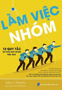 sach lam viec nhom 10 quy tac de phoi hop nhom hieu qua 207x300 - 11 cuốn sách hay về làm việc nhóm gắn kết và hiệu quả