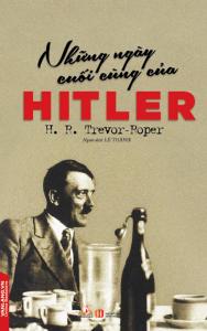 sach nhung ngay cuoi cung cua hitler 188x300 - 11 quyển sách hay về Đức quốc xã hé lộ những sự thật lịch sử đầy ám ảnh