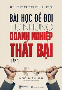 sach bai hoc de doi tu nhung doanh nghiep that bai 205x300 - 11 quyển sách hay về thất bại mang tới những bài học giá trị