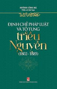 sach dinh che phap luat va to tung trieu nguyen 195x300 - 11 quyển sách hay về triều Nguyễn cho bạn đọc cái nhìn toàn diện