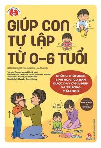 Kinh Nghiệm Từ Nước Nhật – Giúp Con Tự Lập Từ 0-6 Tuổi