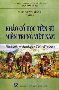 Khảo Cổ Học Tiền Sử Miền Trung Việt Nam
