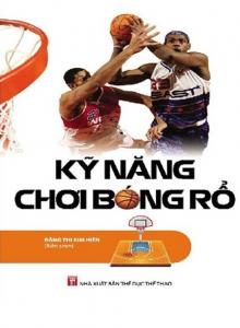 sach ky nang choi bong ro 220x300 - 19 quyển sách hay về thể thao tạo động lực mạnh mẽ cho bạn đọc