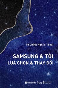 sach samsung va toi lua chon va thay doi 196x300 - 5 quyển sách hay về Samsung cho bạn bài học kinh doanh và cuộc sống