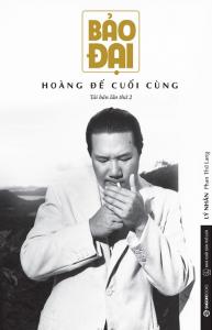 sach bao dai hoang de cuoi cung 193x300 - 11 quyển sách hay về triều Nguyễn cho bạn đọc cái nhìn toàn diện