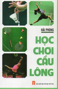 sach hoc choi cau long 195x300 - 5 cuốn sách hay về cầu lông đi từ cơ bản đến nâng cao