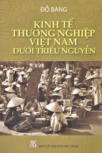 sach kinh te thuong nghiep viet nam duoi trieu nguyen 200x300 - 11 quyển sách hay về triều Nguyễn cho bạn đọc cái nhìn toàn diện