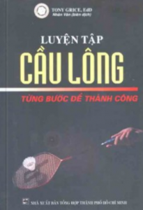 sach luyen tap cau long tung buoc de thanh cong 205x300 - 5 cuốn sách hay về cầu lông đi từ cơ bản đến nâng cao