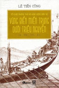 sach to chuc phong thu va hoat dong bao ve vung bien mien trung duoi trieu nguyen 203x300 - 11 quyển sách hay về triều Nguyễn cho bạn đọc cái nhìn toàn diện