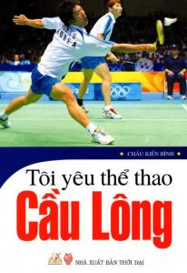 sach toi yeu the thao cau long 206x300 - 5 cuốn sách hay về cầu lông đi từ cơ bản đến nâng cao