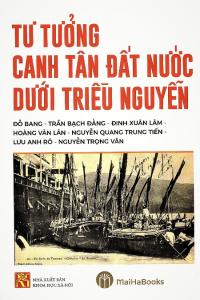 sach tu tuong canh tan dat nuoc duoi trieu nguyen 200x300 - 11 quyển sách hay về triều Nguyễn cho bạn đọc cái nhìn toàn diện