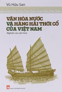 sach van hoa nuoc va hang hai thoi co cua viet nam 202x300 - 9 quyển sách hay về hàng hải đáp ứng nhu cầu học tập và làm việc của độc giả