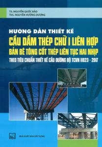 sach huong dan thiet ke cau dam thep chu i lien hop ban be tong cot thep lien tuc hai nhip 208x300 - 9 quyển sách hay về cầu đường đi từ lý thuyết đến thực tiễn