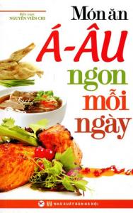 sach mon an a au ngon moi ngay 188x300 - 7 quyển sách dạy nấu món Âu hay đầy hấp dẫn và tinh tế