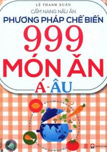 sach phuong phap che bien 999 mon an a au 212x300 - 7 quyển sách dạy nấu món Âu hay đầy hấp dẫn và tinh tế