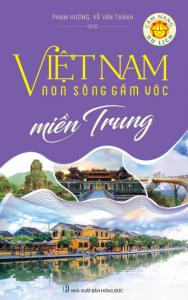 Việt Nam Non Sông Gấm Vóc – Miền Trung