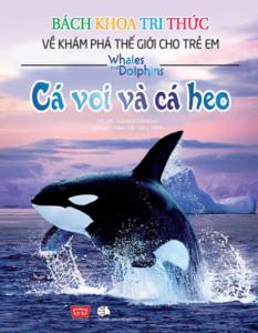 Bách Khoa Tri Thức Về Khám Phá Thế Giới Cho Trẻ Em – Cá Voi Và Cá Heo