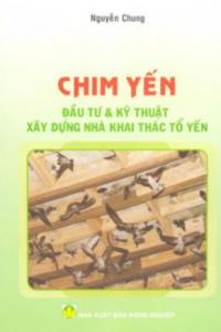 Chim Yến – Đầu Tư & Kỹ Thuật Xây Dựng Nhà Khai Thác Tổ Yến