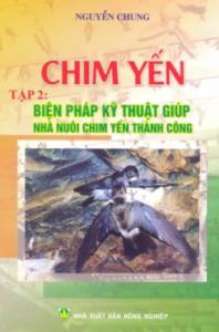 Chim Yến – Tập 2: Biện Pháp Kỹ Thuật Giúp Nhà Nuôi Chim Yến Thành Công