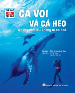 Thế Nào Và Tại Sao – Cá Voi Và Cá Heo- Những Con Thú Khổng Lồ Ôn Hòa