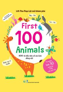 Lift-The-Flap – Lật Mở Khám Phá: First 100 Animals – 100 Từ Đầu Tiên Về Các Loài Động Vật