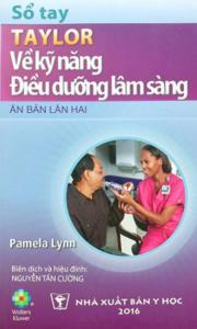 Sổ Tay Taylor Về Kỹ Năng Điều Dưỡng Lâm Sàng (Ấn Bản Lần 2)