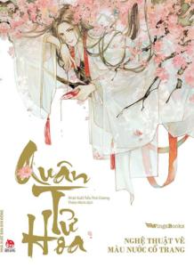 Quân Tử Hoa – Nghệ Thuật Vẽ Màu Nước Cổ Trang