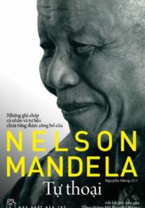 Tự Thoại – Những Ghi Chép Cá Nhân Và Tư Liệu Chưa Từng Được Công Bố Của Nelson Mandela